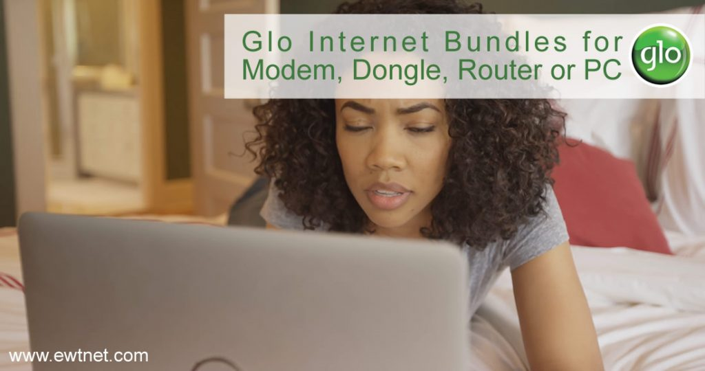 Glo Internet Bundles for Modem, Dongle, Router or PC