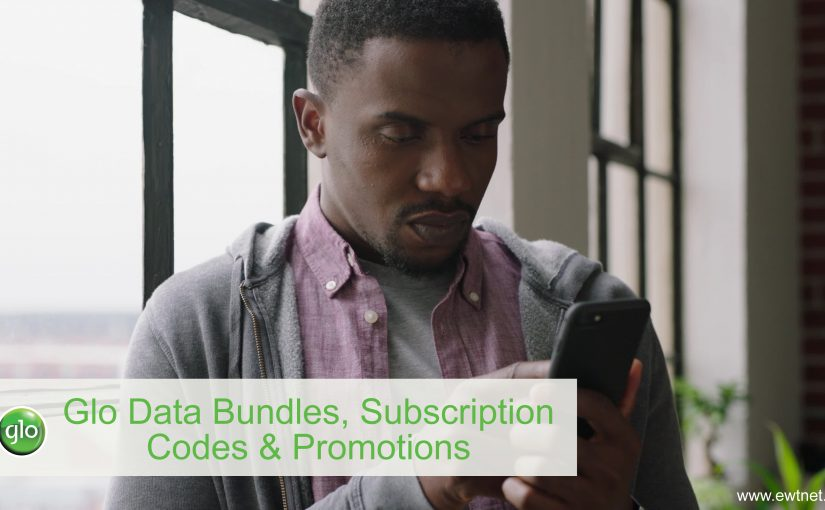 Glo Data Bundles, Subscription Codes and Promotions