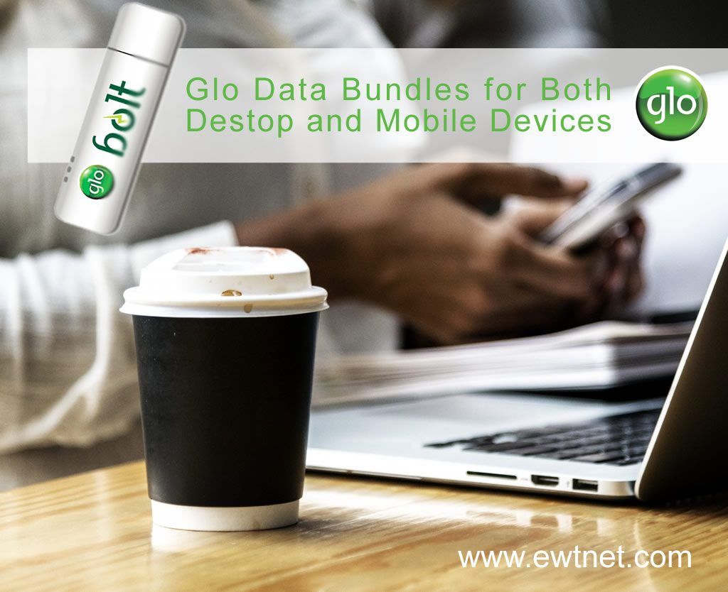 Glo Internet Data Packages for both Desktop and Mobile Devices